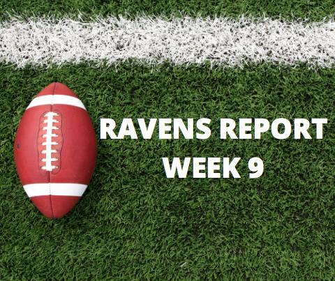 Ravens Report – Week 9