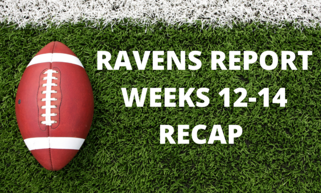 Ravens Report: Weeks 12-14 Recaps