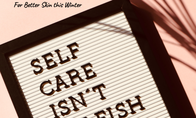 5 Tips for Better Skin This Winter