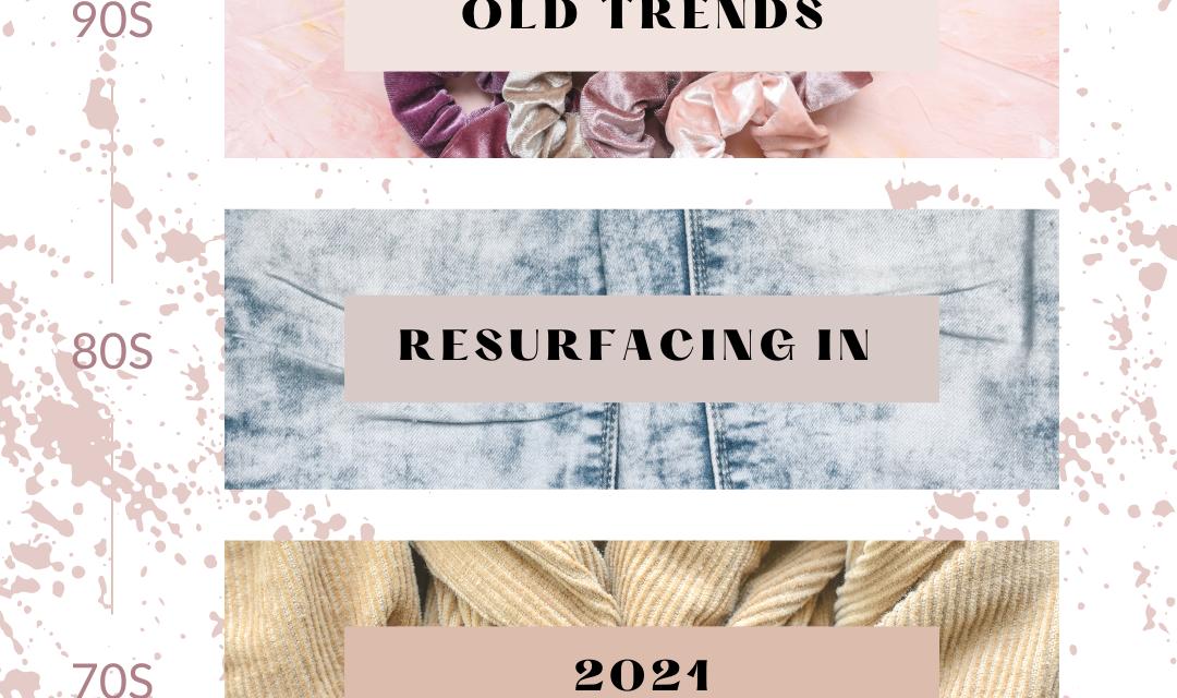 Old Trends Resurfacing in 2021