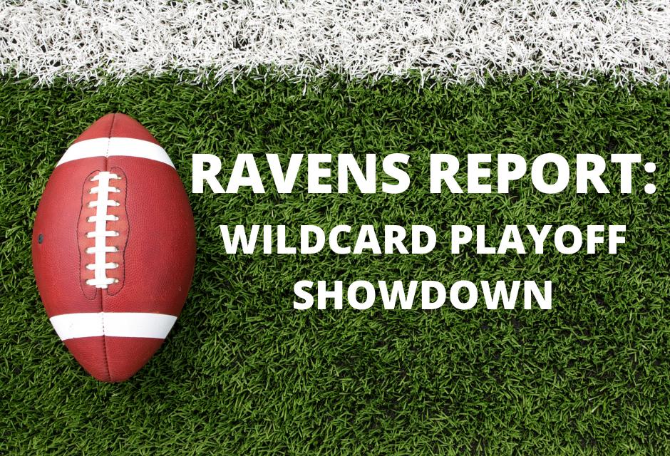 Ravens Report: Wildcard Playoff Showdown