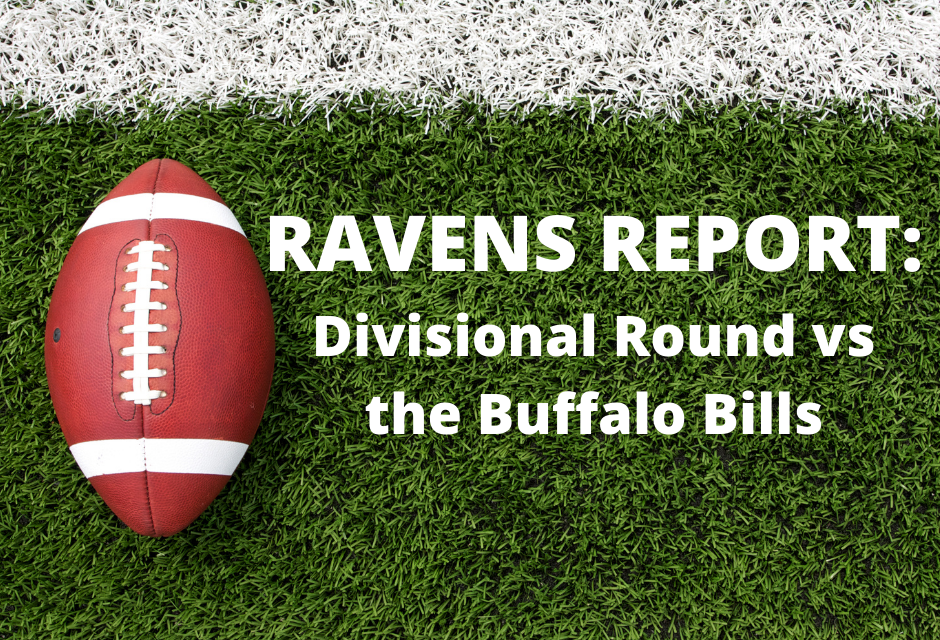 Ravens Report: Divisional Round vs the Buffalo Bills