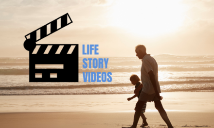 Capturing Your Legacy – Life Story Videos
