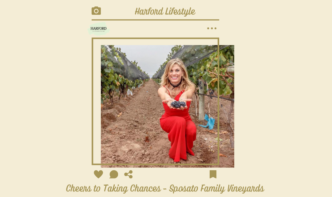 Cheers to Taking Chances – Sposato Family Vineyards