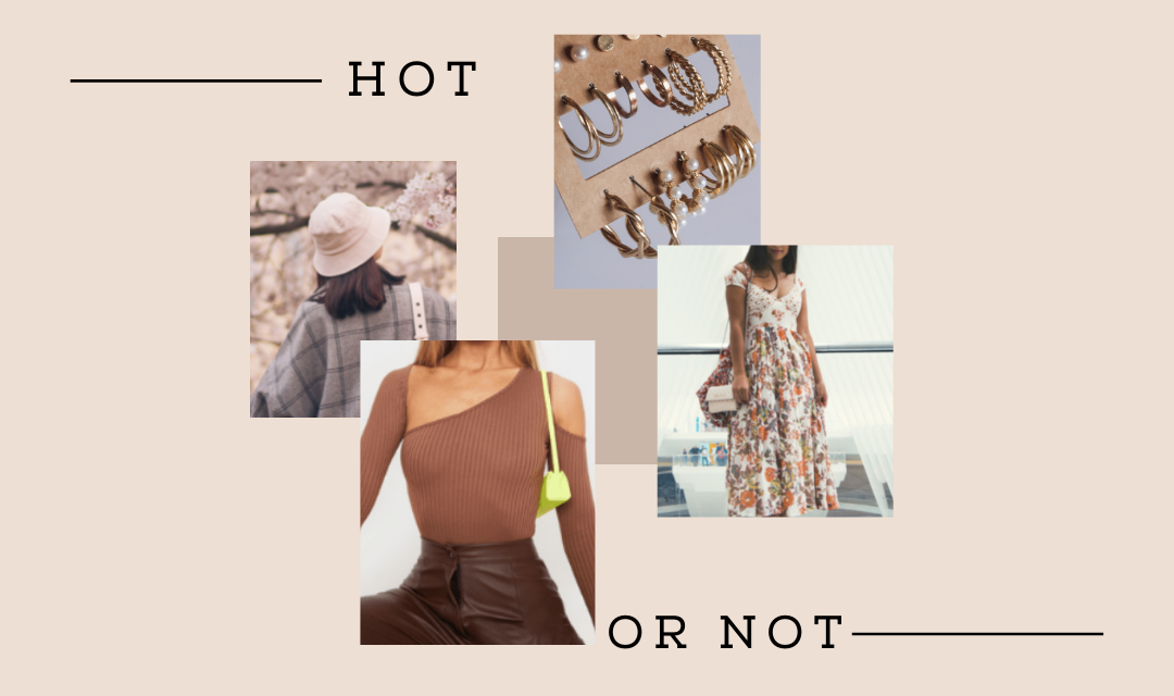 Hot or Not – The Latest Trends for 2021